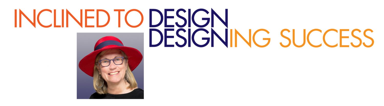 INCLINED TO DESIGN – DESIGNING SUCCESS